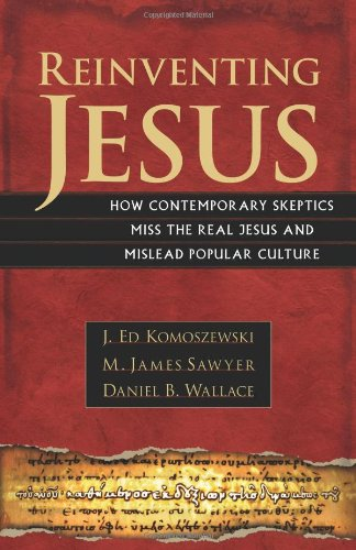 Reinventing Jesus By J Ed Komoszewski