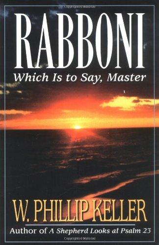 Rabboni By W. Phillip Keller