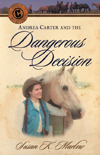 Andrea Carter and the Dangerous Decision By Susan K Marlow