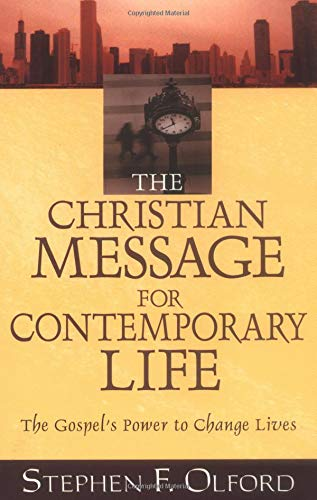 The Christian Message for Contemporary Life By Stephen F. Olford