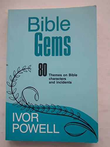 Title: Bible Gems 80 Themes on Bible Characters and Incid By Ivor Powell