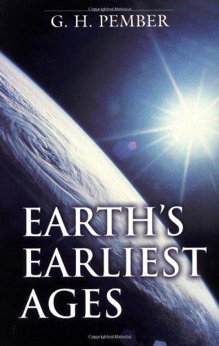 Earth's Earliest Ages von G.H. Pember