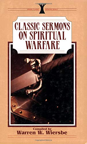 Classic Sermons on Spiritual Warfare By Warren W. Wiersbe