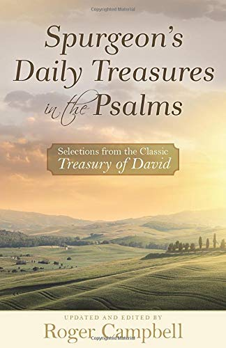 Spurgeon's Daily Treasures in the Psalms By Roger Campbell