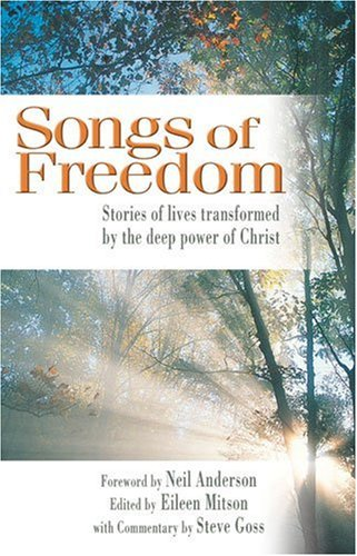 Songs-of-Freedom-Stories-of-Lives-Transformed-by-t-by-Goss-Steve-0825460999
