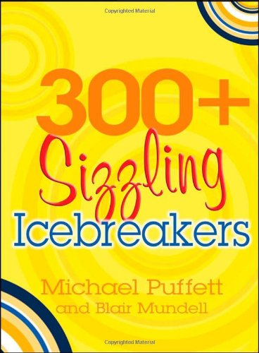 300+ Sizzling Icebreakers By Michael Puffett