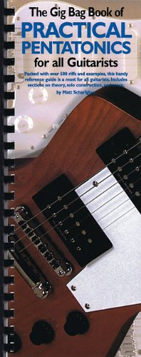 Gig Bag Book of Practical Pentatonics for All Guitarisis (Gig Bag Books) By Matt Scharfglass