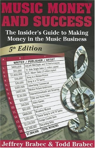 Music, Money and Success By Jeffrey Brabec