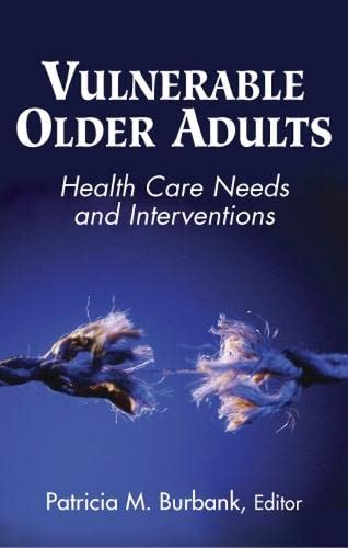 Vulnerable Older Adults By Edited by Patricia M. Burbank