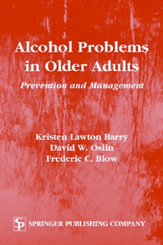 Alcohol Problems in Older Adults By Kristen Barry