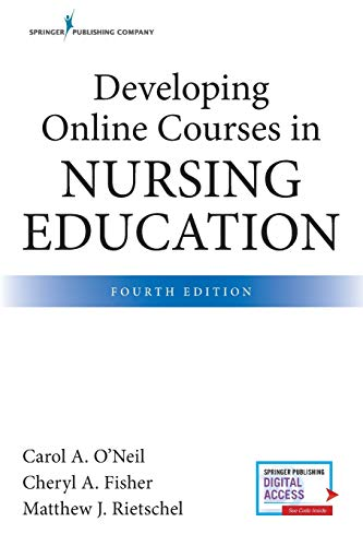 Developing Online Courses in Nursing Education By Carol O'Neil