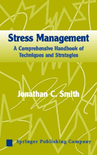 Stress Management: A Comprehensive Handbook o... by Jonathan C. Smith 0826149472