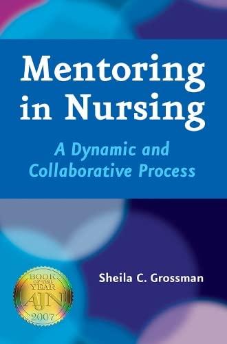 Mentoring in Nursing By Sheila C. Grossman