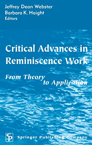 Critical Advances in Reminiscence Work By Edited by Jeffrey Dean Webster