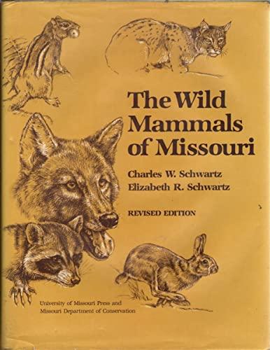 The Wild Mammals of Missouri By Charles W. Schwartz