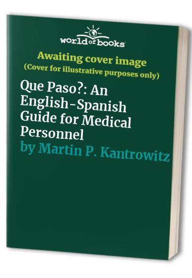 Que Paso? By Martin P. Kantrowitz