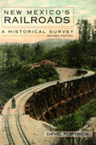 New Mexico's Railroads: A Historical Survey by David F. Myrick
