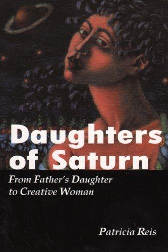 Daughters of Saturn By Patricia Reis