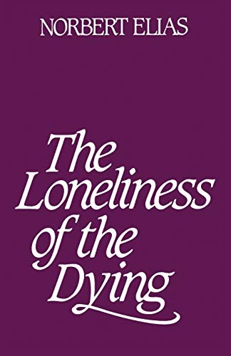 The Loneliness of Dying By Norbert Elias