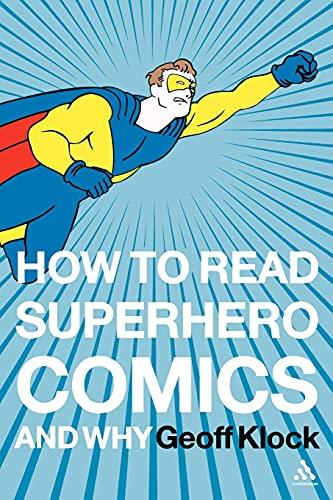 How to Read Superhero Comics and Why par Geoff Klock