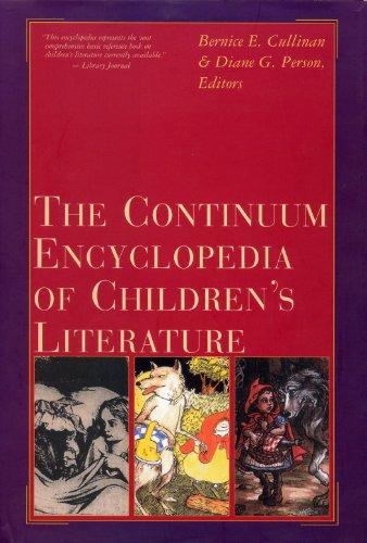 Continuum Encyclopedia of Children's Literature By Bernice E. Cullinan