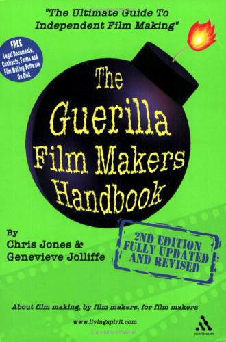 The Guerilla Film Maker's Handbook by Chris Jones