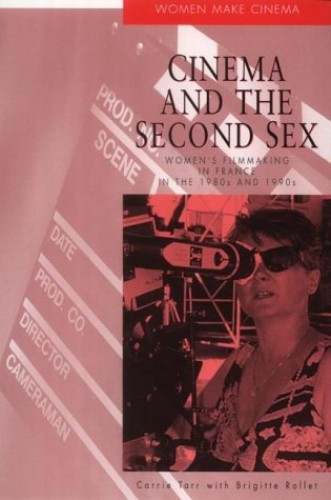 Cinema and the Second Sex By Brigitte Rollet (Lecturer in French Cinema and Literature, University of Portsmouth)