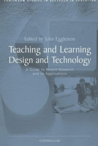 Teaching and Learning Design and Technology By John Eggleston