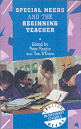 Special Needs and the Beginning Teacher By Edited by Peter Benton