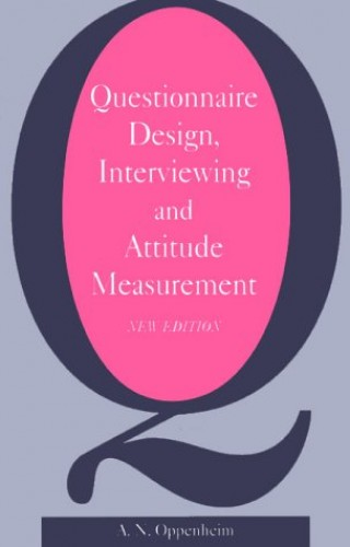 Questionnaire Design, Interviewing and Attitude Measurement By A.N. Oppenheim