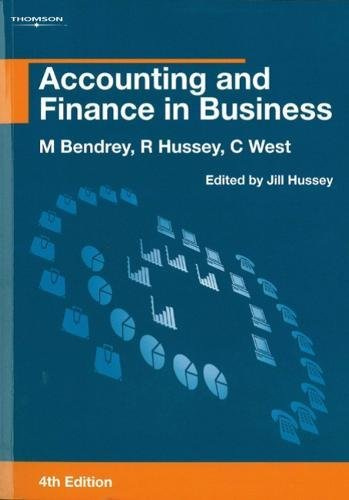 Accounting and Finance in Business By Mike Bendrey (Formerly Principal Lecturer in Accounting and Finance at Bristol Business School)