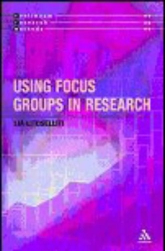 Using Focus Groups in Research (Continuum Research Methods Series) By Lia Litosseliti