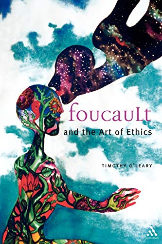 Foucault and the Art of Ethics By Timothy O'Leary