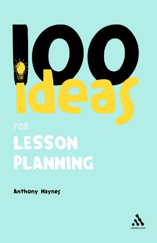 100 Ideas for Lesson Planning By Anthony Haynes