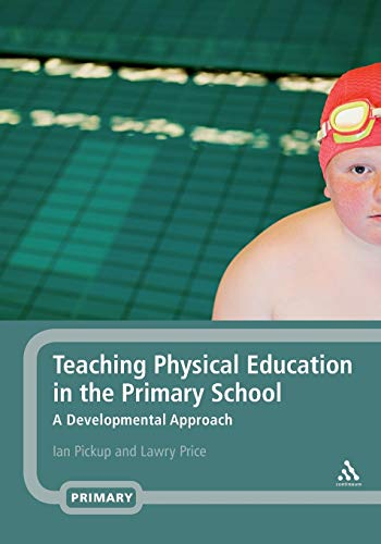 Teaching Physical Education in the Primary School By Ian Pickup