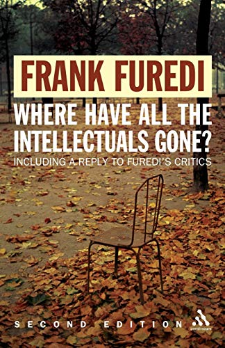 Where Have All the Intellectuals Gone? By Frank Furedi