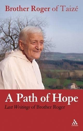 Path of Hope By Brother Roger of Taize