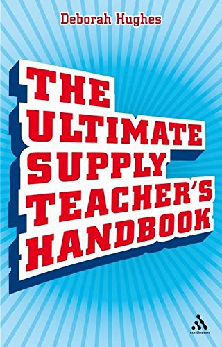 The Ultimate Supply Teacher's Handbook By Deborah Hughes