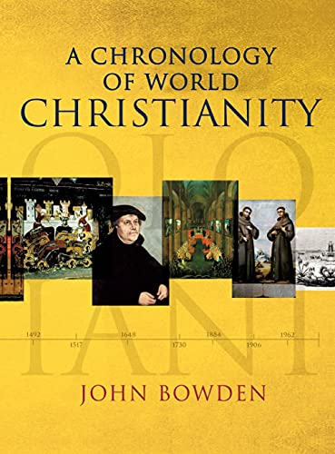 A Chronology of World Christianity by John Bowden