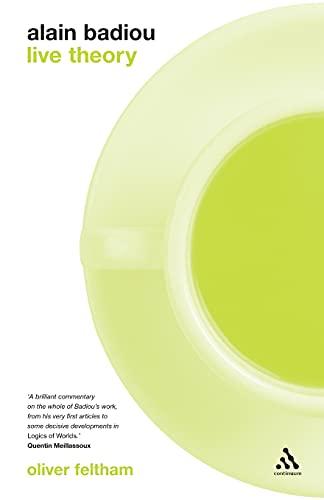 Alain Badiou: Live Theory by Oliver Feltham