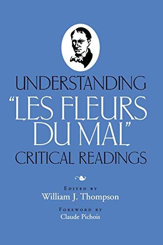 "Understanding """"Les Fleurs du Mal"" By Edited by William J. Thompson"