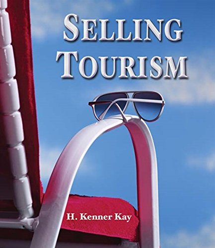 Selling Tourism By Kay H. Kenner