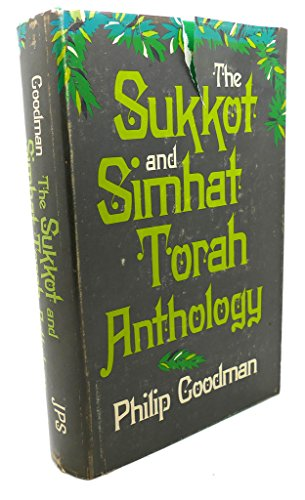Sukkot and Simchat Torah Anthology By Philip Goodman