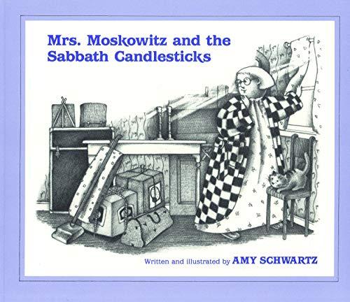 Mrs. Moskowitz and the Sabbath Candlesticks By Amy Schwartz