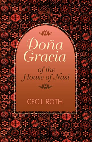 Dona Gracia of the House of Nasi von Cecil Roth