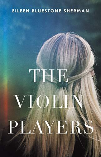 The Violin Players By Eileen Bluestone Sherman
