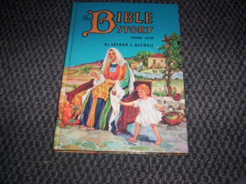 The Bible Story, Vol. 7: Wonderful Jesus By Unnamed