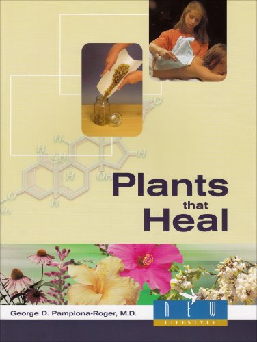 Plants That Heal By George D. Pamplona-Roger