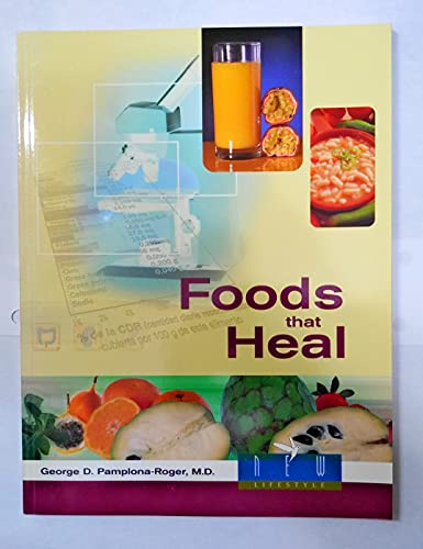 Foods That Heal By George Pamplona-Roger