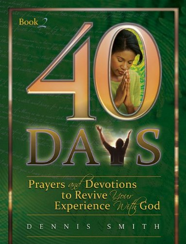 40 Days By Dr Dennis Smith